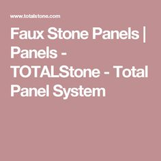 Faux Stone Panels | Panels - TOTALStone - Total Panel System