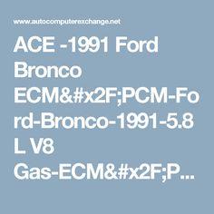 ACE -1991 Ford Bronco ECM/PCM-Ford-Bronco-1991-5.8L V8 Gas-ECM/PCM