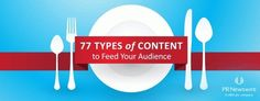 77 Types of Content to Feed Your Audience | #Learning - #SocialMedia - #Innovation | Scoop.it
