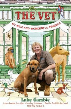 The Vet my wild and wonderful friends by Luke Gamble - Hodder & Stoughton General Division - ISBN 10 1444721755 - ISBN 13 1444721755 -… Michael Jenkins, Martin Clunes, Country Treasures, Book Summaries, Memoirs, Squirrel, Pup, Author, Friends