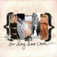 Our Day Has Come - Wedding scrapbook layout