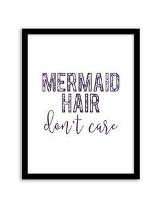 Free Printable Mermaid Hair Don't Care Art from @chicfetti - easy wall art diy
