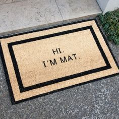 Hi I'm Mat Doormat Funny because I have a friend called Mat! Hi I'm Mat Doormat Greet your guests at the door with this awesome hi I'm Mat doormat! It adds humorous decor to your home and will have fam… … Home Modern, Contemporary Home Decor, Funny Home Decor, Up House, Farmhouse Kitchen Decor, Farmhouse Chic, Welcome Mats, Home Renovation, Decoration