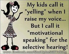 Motivational speaking for the selective hearing lol Great Quotes, Funny Quotes, Quotable Quotes, Inspirational Quotes, Random Quotes, Awesome Quotes, Funny Memes, Laugh Quotes, Funniest Quotes