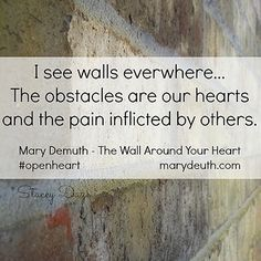 These walls are the hardest to knock down...and you will think it is not worth it...but once you get in you won't believe what has been hiding inside...