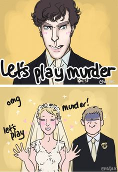 It's time for a wedding! You understand if you an up to date Sherlock watcher