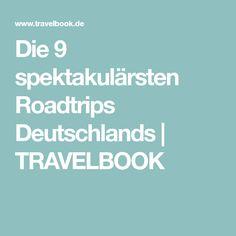 Die 9 spektakulärsten Roadtrips Deutschlands   TRAVELBOOK