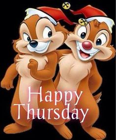 Happy Friday Eve (Thursday) from moi & Chip'N Dale. Happy Thursday Pictures, Happy Thursday Quotes, Its Friday Quotes, Sunday Quotes, Happy Sunday, Thankful Thursday, Happy Friday Eve, It's Thursday, Night Quotes