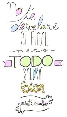 Lminas Positivas de QuireteMucho: No te desvelar el final pero TODO saldr bien ----} @quieretemucho_ http://www.gorditosenlucha.com/