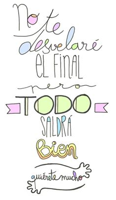 Láminas Positivas de QuiéreteMucho: No te desvelaré el final pero TODO saldrá bien ----} @quieretemucho_