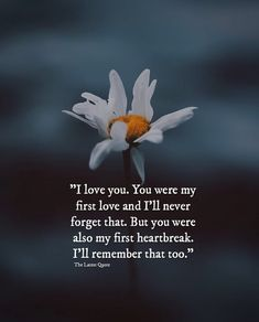 """""""I love you. You were my first love and Ill never forget that. But you were also my first heartbreak. Ill remember that too."""" - love quotes Gig Laser - Find Your Local Job Hiring NOW! Teenage Love Quotes, First Love Quotes, Love Quotes For Him, Love Pain Quotes, First Love Heartbreak, Love Breakup, Breakup Quotes, Real Life Quotes, Reality Quotes"""
