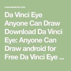 Da Vinci Eye Anyone Can Draw  Download Da Vinci Eye: Anyone Can Draw android for Free Da Vinci Eye Anyone Can Draw is a paid app on GooglePlay,but our team cracked�