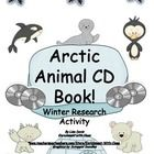 Students can have fun researching the wintry world of Arctic animals, and then create their own CD book! Includes patterns, website links, guidelines...ready-to-go!