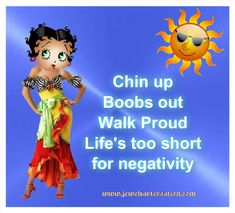 Betty Boop comments, negativity, chin up, positive quotes, life quotes
