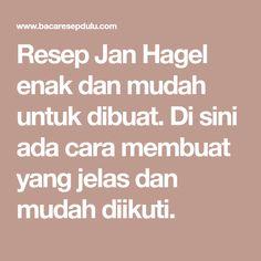 Resep Jan Hagel enak dan mudah untuk dibuat. Di sini ada cara membuat yang jelas dan mudah diikuti.