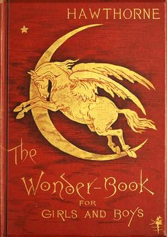 Nathaniel Hawthorne | The Wonder-Book For Girls And Boys, 1884 (Illustrations by F.S. Church)
