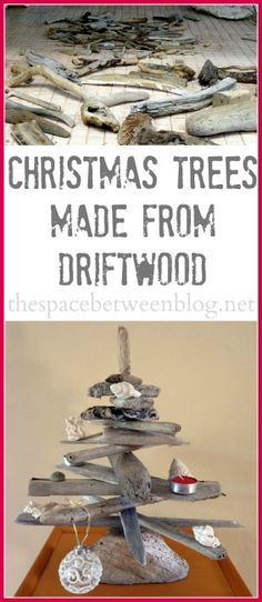 Driftwood Christmas trees .... How to