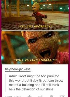 Groot, no matter what age, can do no wrong.