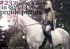 Equestrian Problem #23: I am sure this applies to me.. lol