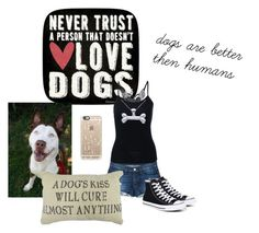 """""""dogs are better then humans"""" by armsdani ❤ liked on Polyvore featuring Thirstystone, 3x1, Converse, Park B. Smith, Casetify and Allurez"""
