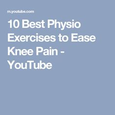 10 Best Physio Exercises to Ease Knee Pain - YouTube