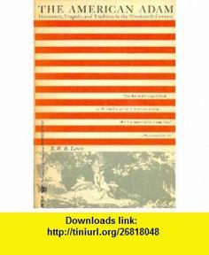 The American Adam R. W. B. Lewis ,   ,  , ASIN: B000F3RMWG , tutorials , pdf , ebook , torrent , downloads , rapidshare , filesonic , hotfile , megaupload , fileserve