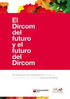 El cambio de la visión del Dircom Director, Books, Texts, Future Tense, Past Tense, Journaling, Tecnologia, Libros, Organizations