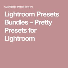 Lightroom Presets Bundles – Pretty Presets for Lightroom