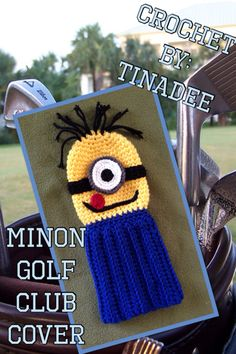 Crochet By: TinaDee Minion Golf Club covers.