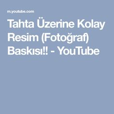 Tahta Üzerine Kolay Resim (Fotoğraf) Baskısı!! - YouTube