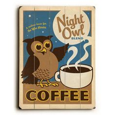 Night Owl Coffee by Anderson Design Group Wood Sign – etriggerz.com