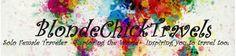 BlondeChickTravels...Nikki. This chicks site is good