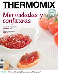 Thermomix magazine nº 93 [julio How To Make Dough, Food To Make, Magazine Thermomix, Jam Recipes, Healthy Recipes, Recipies, Thermomix Desserts, Kitchen Recipes, Tapas