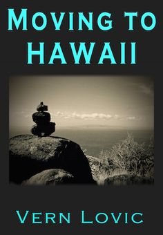 Moving to Hawaii Book by Vern Lovic