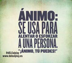 #palabradeldiaELE  Ánimo www.delealplay.es