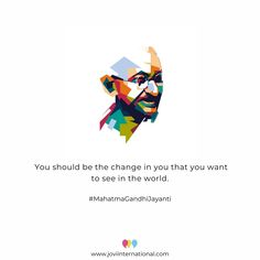 You should be the change in you that you want to see in the world. #gandhijayanti #2october #mahatmagandhi #fatherofnation #peace #mahatma #love #fridaythoughts Mahatma Gandhi Jayanti, The Agency, App Development, Internet Marketing, Mobile App, Web Design, Peace, Change, Thoughts