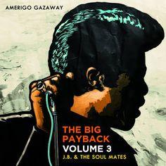 WTFlog: J.B.&THE SOUL MATES -The Big Payback Vol. 3 (Prod....