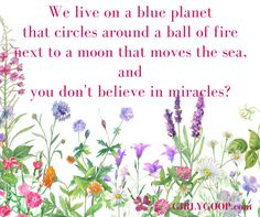 We live in an incredible universe...yes we do!   #Miracle #GIRLYGOOP #World #Inspirational
