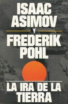 La ira de la Tierra - Asimov y Pohl