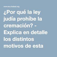 ¿Por qué la ley judía prohíbe la cremación? - Explica en detalle los distintos motivos de esta prohibición - Judaísmo
