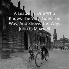 """JOHN MAXWELL QUOTE: """"A Leader Is One Who Knows The Way, Goes The Way, And Shows The Way."""" - John C. Maxwell #johnmaxwell #famous #entrepreneur #quotes"""