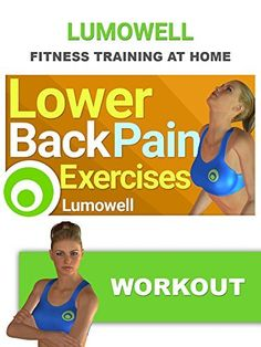 Lower Back Pain Exercises and Stretches at Home Amazon Instant Video ~ Lumowell, https://www.amazon.com/dp/B01J4SSGCW/ref=cm_sw_r_pi_dp_AKQBybR5RVRCK