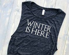 Winter is Here Tank Top // Game of Thrones Shirt // Bella Women's Muscle Tank // GOT Winter is Coming // Gym Shirt // Crossfit // Jon Snow