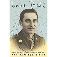 #BookReview of #LoveBill from #ReadersFavorite - https://readersfavorite.com/book-review/love-bill  Reviewed by Mamta Madhavan for Readers' Favorite  Love, Bill: Finding My Father Through Letters from World War II by Jan Krulick-Belin is a collection of heartrending and poignant memories the author has of her father, Bill, which she shares with readers through this book. The author's love for her father is evident through her words, and she speaks of how she tried to keep him alive after his