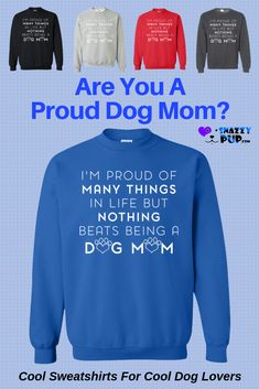 Nothing beats being a Dog Mom! Women dog lovers love keeping warm with these cute printed sweatshirts. Perfect for all ladies, warm and casual sweatshirts like these make life more comfortable around the house and when out and about. Dog Dad Gifts, Gifts For Dog Owners, Dog Lover Gifts, Birthday Presents For Teens, Teen Presents, Dog Christmas Gifts, Christmas Shopping, Holiday Gifts, Presents For Dog Lovers