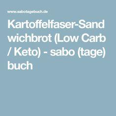 Kartoffelfaser-Sandwichbrot (Low Carb / Keto) - sabo (tage) buch