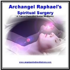 05 Archangel Raphael Meditation - Spiritual Surgery CD