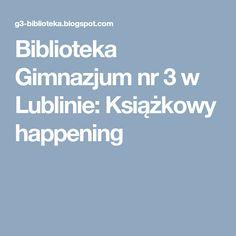 Biblioteka Gimnazjum nr 3 w Lublinie: Książkowy happening