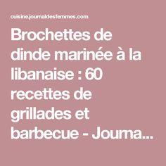 Brochettes de dinde marinée à la libanaise : 60 recettes de grillades et barbecue - Journal des Femmes