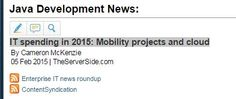 IT spending in 2015: Mobility projects and cloud http://www.theserverside.com/news/2240239606/IT-spending-in-2015-Mobility-projects-and-cloud?es_p=266390